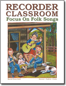 Recorder Classroom: Focus On Folk Songs.