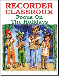 Recorder Classroom: Focus On The Holidays.